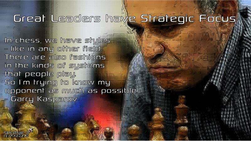 Great Leaders have Strategic Focus